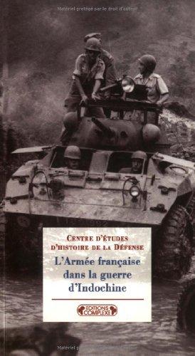 L'Armée française dans la guerre d'Indochine (1946-1954) : Adaptation ou inadaptation par Maurice Vaïsse