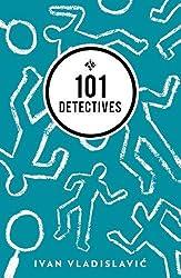 101 Detectives by Ivan Vladislavic (2015-06-16)