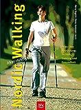 Nordic Walking ? aber richtig!: Alles über Ausrüstung, Technik, Training und Gesundheit -
