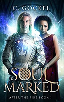 Soul Marked: After the Fire Book 1 by [Gockel, C.]