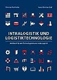 Intralogistik und Logistiktechnologie: Weißbuch für den Technologieeinsatz in der Logistik (Berichte aus der Logistik)
