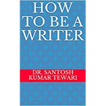 How to be a writer (English Edition)