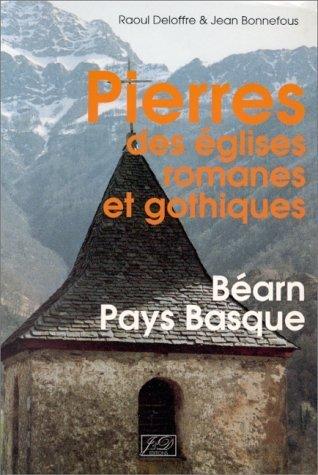 Pierres des glises romanes et gothiques en Barn et au Pays Basque: Itinraires gologiques et archologiques de R Deloffre (10 novembre 1992) Broch