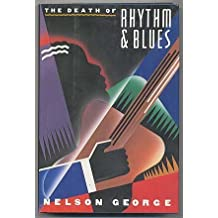 The Death of Rhythm and Blues by Nelson George (1988-06-12)