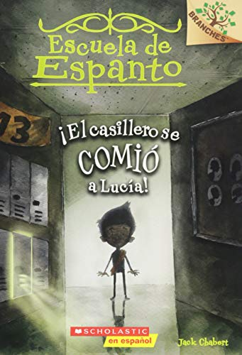 Escuela de Espanto #2: !El casillero se comio a Lucia! (The Locker Ate Lucy!): A Branches Book (Escuela De Espanto / Eerie Elementary, Band 2)