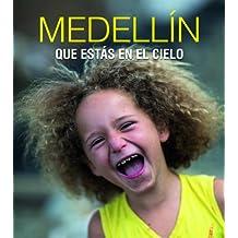 Medellín que estás en el cielo