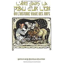L'âne dans la peau d'un lion ou l'histoire vraie des juifs