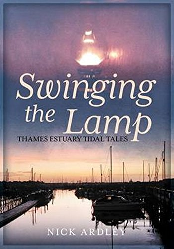 Image of Swinging the Lamp: Thames Estuary Tidal Tales