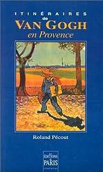 Itinéraires de Van Gogh en Provence