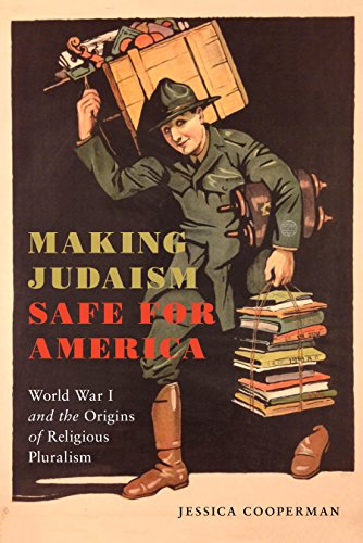 Making Judaism Safe for America: World War I and the Origins of Religious Pluralism (Goldstein-Goren Series in American Jewish History) (English Edition) por Jessica Cooperman