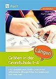 Größen in der Grundschule Längen 1-4: Das Komplettpaket: Einführungsstunden, differen zierte Übungsblätter, Kompetenztests & vieles meh (1. bis 4. Klasse)