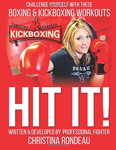 Hit It!: Challenge Yourself with these Boxing & Kickboxing Workouts