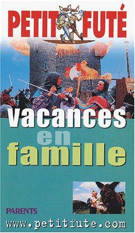 Vacances en famille en France par Guide Petit Futé