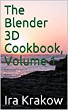 The Blender 3D Cookbook, Volume 1
