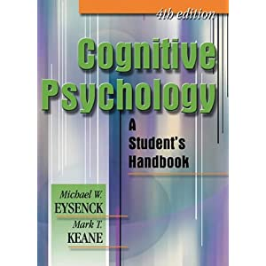 Cognitive Psychology: A Student's Handbook, 4th Edition (Paperback)