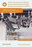 Mantenimiento eficiente de las instalaciones de suministro de agua y saneamiento en edificios. ENAC0108