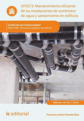 Mantenimiento eficiente de las instalaciones de suministro de agua y saneamiento en edificios. ENAC0108 por Francisco Javier Pozuelo Díaz