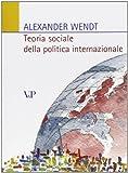 Scarica Libro Teoria sociale della politica internazionale (PDF,EPUB,MOBI) Online Italiano Gratis
