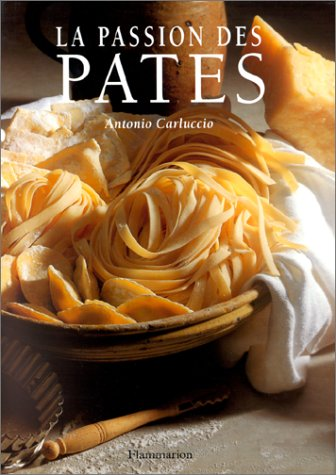 La passion des pâtes par Antonio Carluccio