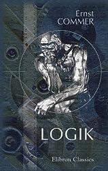 Logik: Als Lehrbuch dargestellt von Dr. Ernst Commer