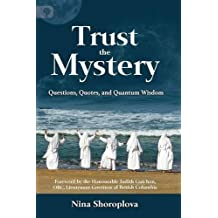 Trust the Mystery: Questions, Quotes, and Quantum Wisdom by Nina Shoroplova (September 07,2015)