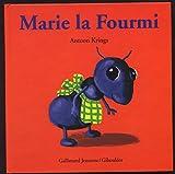 Marie la fourmi / Antoon Krings | Krings, Antoon. Auteur. Illustrateur