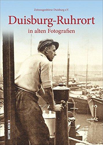 Duisburg-Ruhrort in alten Fotografien (Archivbilder)
