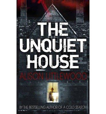 [(The Unquiet House)] [ By (author) Alison Littlewood ] [April, 2014]