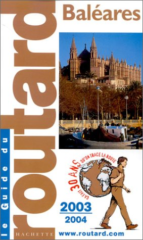 Guide du Routard : Baléares 2003/2004