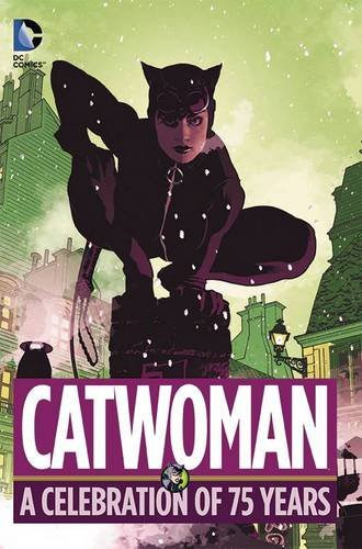 Catwoman. A Celebration Of 75 Years