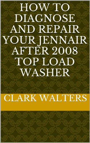 how-to-diagnose-and-repair-your-jennair-after-2008-top-load-washer-english-edition