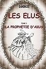 Les Elus, tome 1 : La prophetie d'Akus par Égérie