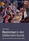 Realismus in der bildenden Kunst: Europa und Nordamerika 1830 bis 2000