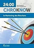 Le marketing des résultats (24:00 ChroKnoW)