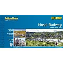 Mosel-Radweg: Von Metz an den Rhein. 1:50.000, 307 km. GPS-Tracks-Download, wetterfest/reißfest (Bikeline Radtourenbücher)