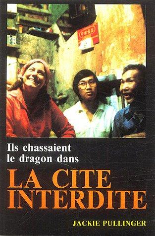 Ils chassaient le dragon dans la Cité interdite