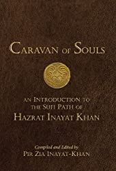 Caravan of Souls: An Introduction to the Sufi Path of Hazrat Inayat Khan