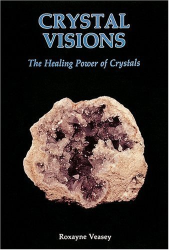 Crystal Visions: The Healing Power of Crystals