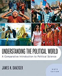Understanding the Political World: A Comparative Introduction to Political Science Value Package (includes MyPoliSciKit Student Access for International Relations and Comparative Politics) by James N. Danziger (2008-08-13)