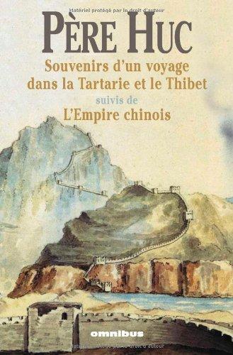 Souvenirs d'un voyage à travers la Tartarie et le Tibet (suivis de L'Empire chinois)