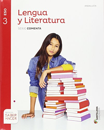 LENGUA Y LITERATURA SERIE COMENTA 3 ESO SABER HACER