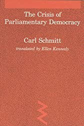 The Crisis of Parliamentary Democracy (Studies in Contemporary German Social Thought)
