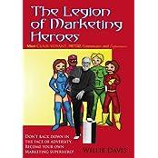 The Legion of Marketing Heroes