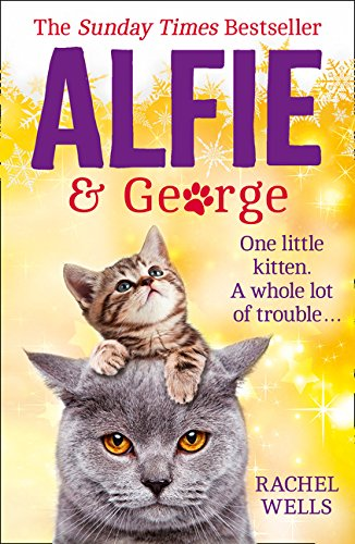 Alfie and George: A heart-warming tale about how one cat and his kitten brought a street together por Rachel Wells