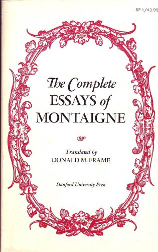 The Complete Essays of Montaigne. Translated by Donald Frame.