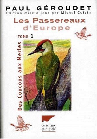 Les Passereaux d'Europe. Des Coucous aux Merles - De la Bouscarle aux Bruants, tome 1 et tome 2