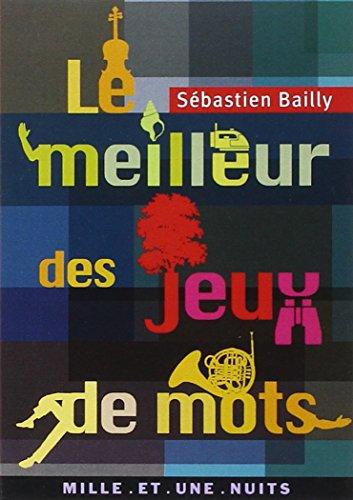 Le meilleur des jeux de mots par Sébastien Bailly