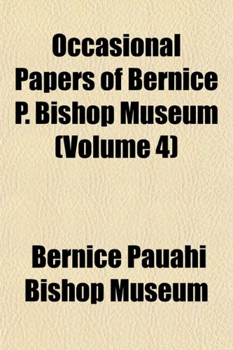 Occasional Papers of Bernice P. Bishop Museum (Volume 4)