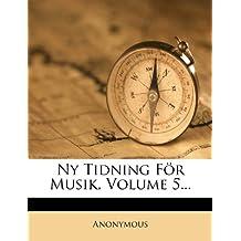 NY Tidning for Musik, Volume 5...