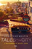 Tales of the city. L'autunno di Mary Ann